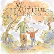 What a Beautiful Morning: An Interview with Arthur A. Levine